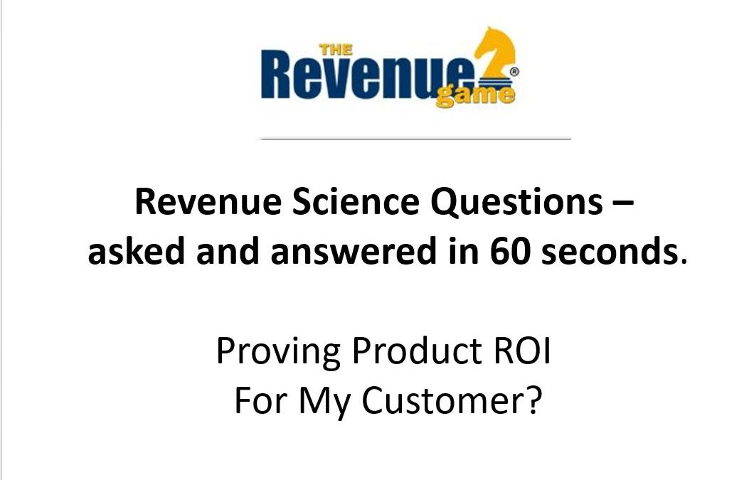 Proving Product ROI to My Customer – VIDEO