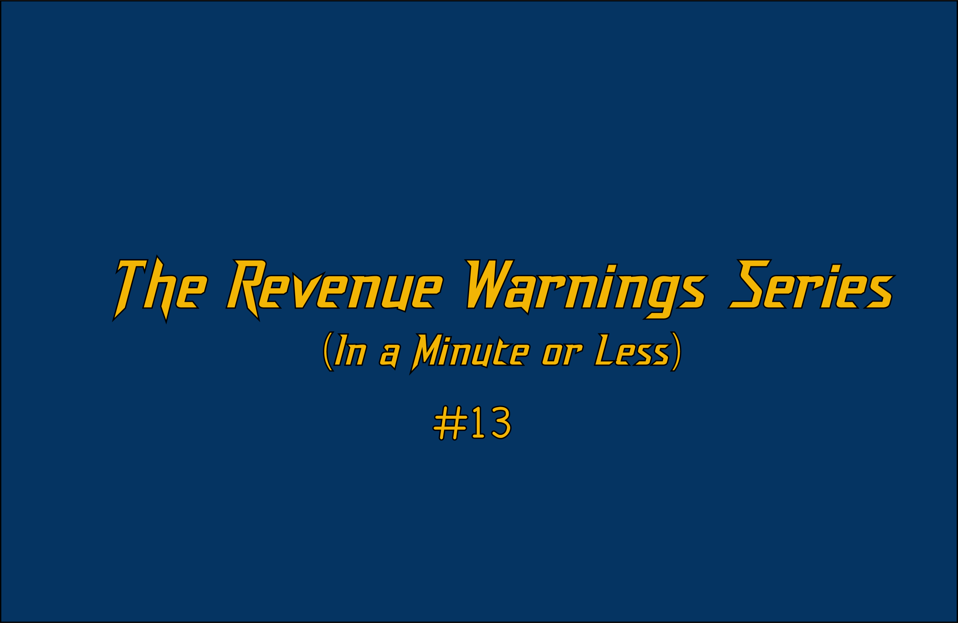Revenue Warning #13: A Revenue Only Focus Only Works  In Bubbles