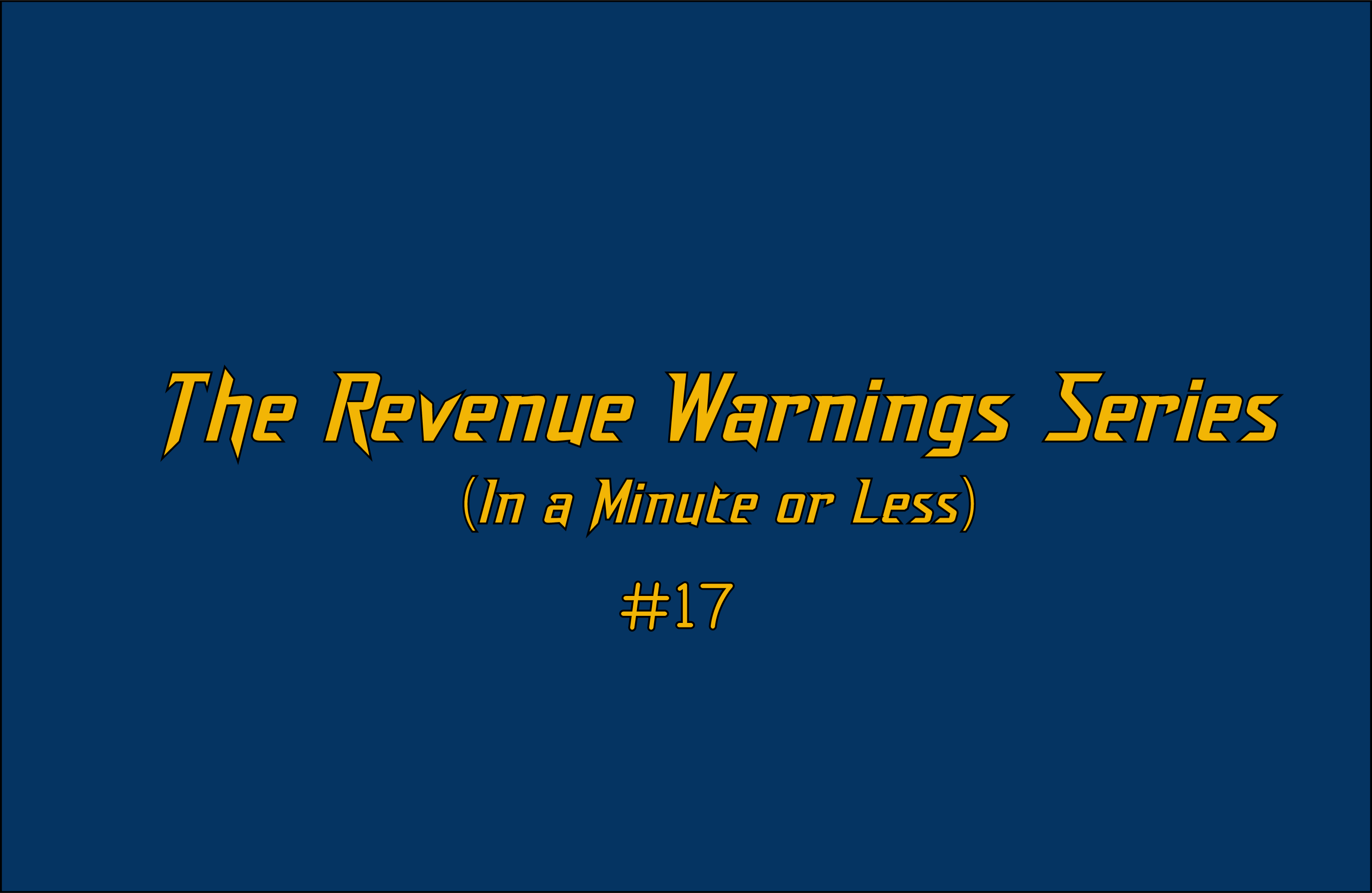 Revenue Warning #17: Remember Before Determines After